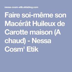 Faire soi-même son Macérât Huileux de Carotte maison (A chaud) - Nessa Cosm' Etik