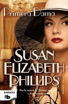 PRIMERA DAMA #4 - SERIE AMERICAN'S LADY, SUSAN ELIZABETH PHILLIPS http://bookadictas.blogspot.com/2014/10/primera-dama-4-serie-americans-lady.html