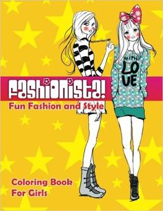 Fun Fashion & Style Coloring Book For Girls (Fashion & Other Fun Coloring Books For Adults, Teens, & Girls) (Volume Coloring For Kids, Adult Coloring, Coloring Books, Lilt, Book Girl, Girl Fashion, Fashion Design, All About Fashion, Cool Style