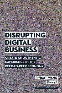 On my #reading list: Disrupting #Digital Business: Create an Authentic Experience in the Peer-to-Peer Economy