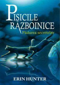 Recenzie: Pisicile Razboinice – Padurea secretelor, de Erin Hunter