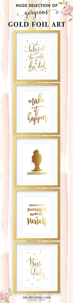 """Chic gold foil art prints in tons of gorgeous designs.  The perfect gift for your favorite girl boss & the perfect office decor to add a hint of gold.  All prints also available in silver foil as well, in either 5x7"""" or 8x10"""".  Check out these and SO many more gold foil posters at http://digibuddhashop.com.  