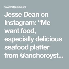 "Jesse Dean on Instagram: ""Me want food, especially delicious seafood platter from @anchoroysterbar! Thanks @luxsfre for introducing this place to me. Great times! -…"""