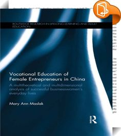 Vocational Education of Female Entrepreneurs in China    ::  <P>This book examines the ways in which formal and non-formal education can contribute to women's successful design, development and operation of small businesses in rural settings. Calling on varied, pertinent social theories, the book examines profitable businesses operated by Dongxiang Muslim women in the southern Gansu province of northwestern China. The author explains the multifaceted formula for women's challenges and ...