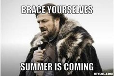 Resized_winter-is-coming-meme-generator-brace-yourselves-summer-is-coming-553d1a