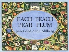 Each Peach Pear Plum by Allan Ahlberg. Each Peach Pear Plum - the classic picture book by Janet and Allan Ahlberg. Each Peach . I Spy Books, Good Books, My Books, Story Books, Amazing Books, Chapter Books, Jolly Christmas Postman, Nursery Rhyme Characters, Nursery Bookshelf