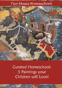 Two Muses Homeschool | Curated Homeschool: 5 Artworks your Children will Love