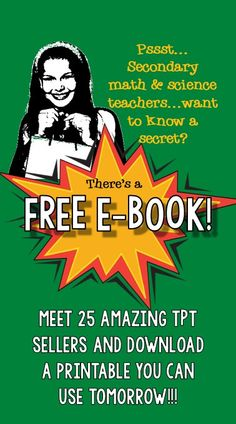 Meet 25 teachers who specialize in creating resources for grades 6-12 Math and Science and get 25 awesome resources that you can implement in your classroom tomorrow! It's like browsing a TpT shopping mall and receiving fabulous samples from your favorite grocery store all in one resource! We hope this e-Book helps you discover and connect with many of the great secondary sellers on TpT and find new resources to teach in your classroom! FREE