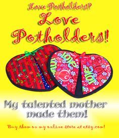 Check out these handmade love potholders at http://www.etsy.com/listing/173164769/handmade-potholders-love-theme-in-red?ref=sr_gallery_8&ga_search_query=love+potholder&ga_view_type=gallery&ga_ship_to=US&ga_search_type=all