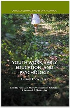 Youth Work, Early Education, and Psychology: Liminal Encounters (Critical Cultural Studies of Childhood) ed. 2016 Edition by Veronica Pacini-Ketc Cultural Studies, Early Education, Textbook, Psychology, Ebooks, Youth, Childhood, Culture, Veronica