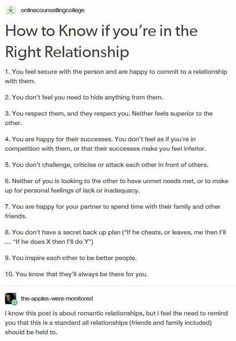 How to know you're in the right relationship. ANY KIND of relationship. Life Advice, Relationship Advice, Dating Advice, Things To Know, How To Know, Writing Tips, Writing Prompts, My Sun And Stars, Healthy Relationships