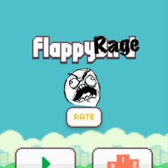 Flappy Rage is the new Flappy Bird Game lol JK I used magic rage app