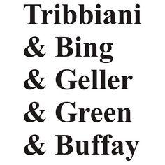 Tribbiani & Bing & Geller & Green & Buffay by CoExistance