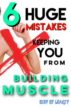 The Truth about Building Muscle: 6 Biggest Mistakes - Body by Gravity