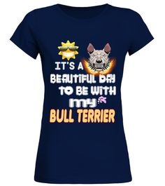 """# Beautiful Day With BULL TERRIER .  HOW TO ORDER:1. Select the style and color you want2. Click """"Buy it now""""3. Select size and quantity4. Enter shipping and billing information5. Done! Simple as that!TIPS: Buy 2 or more to save shipping cost!This is printable if you purchase only one piece. so don't worry, you will get yours.Guaranteed safe and secure checkout via: Paypal   VISA   MASTERCARD."""