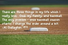 three things in life I love baseball quote