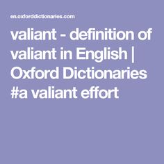valiant - definition of valiant in English | Oxford Dictionaries  #a valiant effort