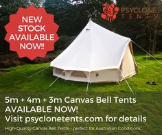 3 metre + 4 metre + 5 metre bell tents available now at www.psyclonetents.com