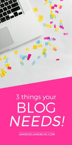 3 Things Your Blog Needs - http://jamiedelaineblog.com/post/22844/3-key-things-blog-needs/