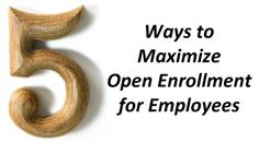 5 Ways to Maximize Open Enrollment for Employees