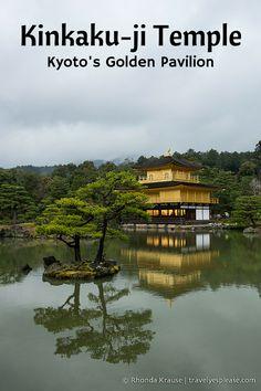 travelyesplease.com | Kinkaku-ji Temple- Kyoto's Golden Pavilion (Blog Post) | Kyoto, Japan