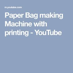 Paper Bag making Machine with printing - YouTube