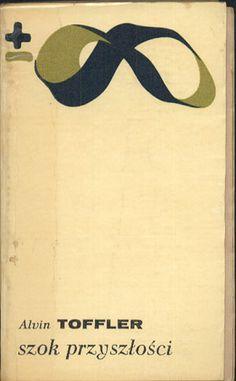 Szok przyszłości, Alvin Toffler, PIW, 1974, http://www.antykwariat.nepo.pl/szok-przyszlosci-alvin-toffler-p-14250.html