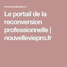 Le portail de la reconversion professionnelle | nouvelleviepro.fr