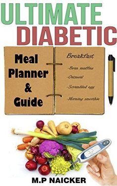 Ultimate Diabetic Meal Planner and Guide: 904 pages of 1200-1800 calorie meal plans! (diabetic diet meal plan, diabetes meal planner, diabetes diet plan, diabetes cooking, recipes for diabetics) by Malvin Naicker www.amazon.com...