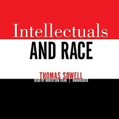 Intellectuals and Race Basic Economics, Radical Book, Good Books, Books To Read, Political Books, Booker T, It's Meant To Be, Reading Lists