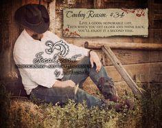 "Cowboy Reason: 34 ""live a good, honorable life..."" 11x14 Art Print by Shawnda Eva. $8.00, via Etsy."