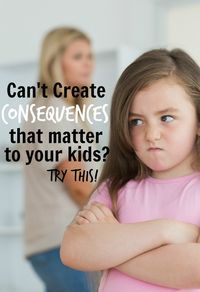 CONSEQUENCES FOR KIDS THAT WORK! parenting tips for moms who are frustrated by their difficult children.