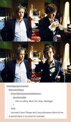 There is a spot for John and a spot for Lestrade. The one for Lestrade is at the top lol