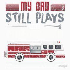 Firefighter Dad Still Plays With Trucks