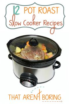 12 Slow Cooker Pot Roast Recipes That Aren't Boring - Homemaking Hacks