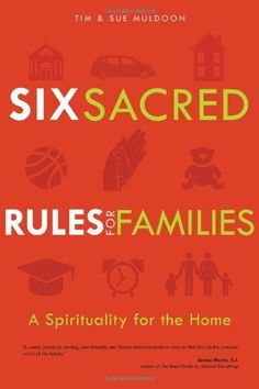 Six Sacred Rules for Families: A Spirituality for the Home by Tim Muldoon, http://www.amazon.com/dp/1594713723/ref=cm_sw_r_pi_dp_8L6Esb1ZVZEJG