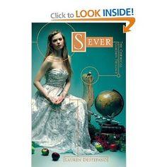 Sever (The Chemical Garden, Book 3): Lauren DeStefano