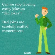 """Can we stop labeling corny jokes as 'dad jokes'? Dad jokes are carefully crafted masterpieces. Funny Parenting Memes, Parenting Fail, Parenting Quotes, Teen Humor, Dad Humor, Corny Jokes, Dad Jokes, Toddler Humor, The Funny"