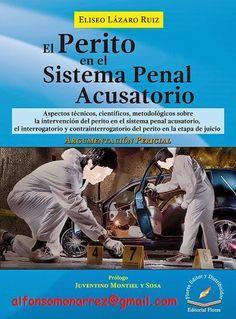 LIBROS DVDS CD-ROMS ENCICLOPEDIAS EDUCACIÓN PREESCOLAR PRIMARIA SECUNDARIA PREPARATORIA PROFESIONAL: EL PERITO EN EL SISTEMA PENAL ACUSATORIO