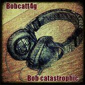 Bob Catastrophic - EP bob Catt
