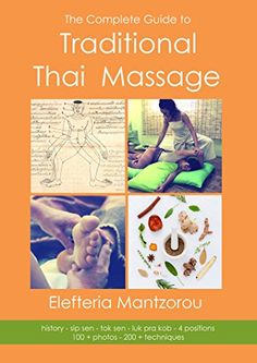 The Complete Guide to Traditional Thai Massage by Elefteria. Download the ebook from Amazon! https://www.amazon.com/dp/B01FBW5R68/ref=cm_sw_r_pi_dp_LZYlxb7KKH8GM