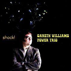 Gareth Williams Power Trio - Shock! CD £13