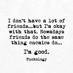 True ....but having a couple real friends isn't a bad thing to have.. Although, very rare to find anymore...... Sarcastic Quotes, True Quotes, Great Quotes, Words Quotes, Quotes To Live By, Funny Quotes, Inspirational Quotes, Qoutes, Smile Quotes