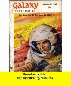 Galaxy Science Fiction (February, 1956) H. L. Gold, Arthur Sellings, Robert Bloch, L. J. Stecher ,   ,  , ASIN: B000KP2RIS , tutorials , pdf , ebook , torrent , downloads , rapidshare , filesonic , hotfile , megaupload , fileserve