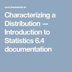 Characterizing a Distribution — Introduction to Statistics 6.4 documentation
