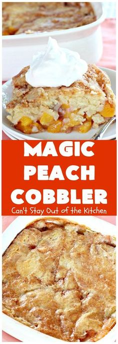 Magic Peach Cobbler Cant Stay Out of the Kitchen This spectacular is divine Boiling water is poured over the cobbler before baking it turns out magically Best ever Fruit Recipes, Dessert Recipes, Cooking Recipes, Cake Recipes, Fruit Dessert, Fruit Snacks, Pudding Recipes, Dessert Ideas, Drink Recipes