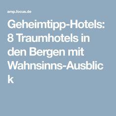 Geheimtipp-Hotels: 8 Traumhotels in den Bergen mit Wahnsinns-Ausblick