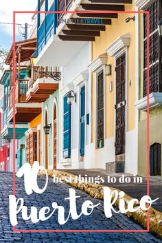 Here are the best things to do in Puerto Rico.
