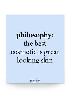 philosophy: the best cosmetic is great looking skin #philosophy #beauty
