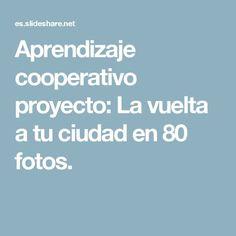 Aprendizaje cooperativo proyecto: La vuelta a tu ciudad en 80 fotos.